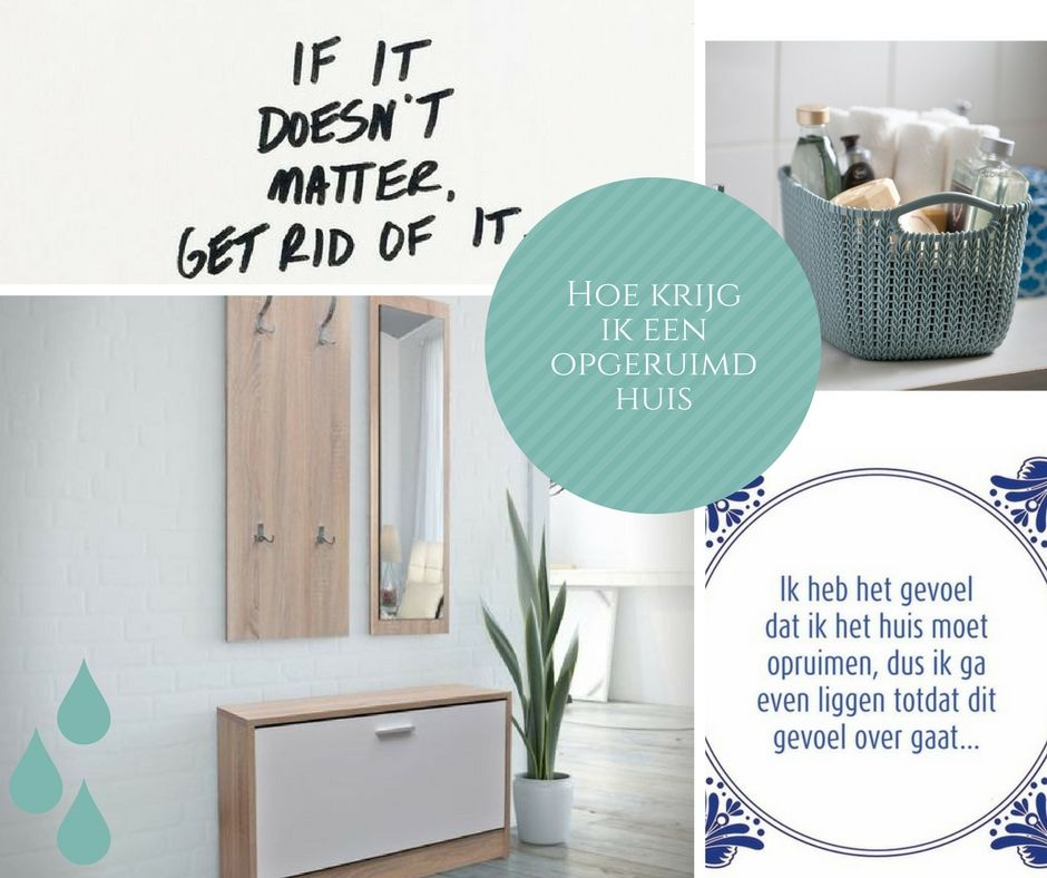 Een blog vol tips voor een opgeruimd huis. Ideeen voor het opruimen ...