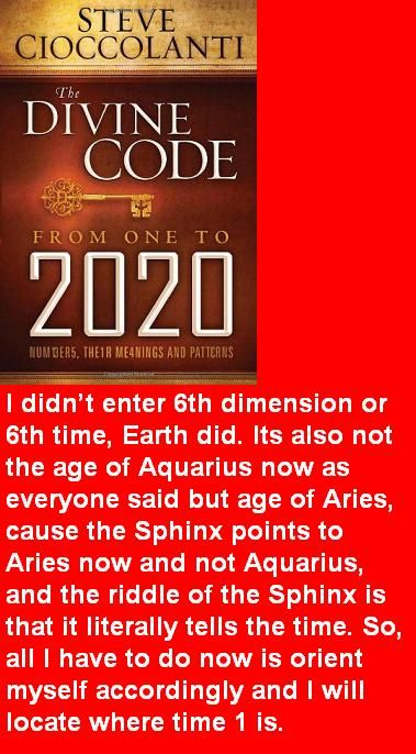 I didn't enter 6th dimension or 6th time, Earth did  Its also not