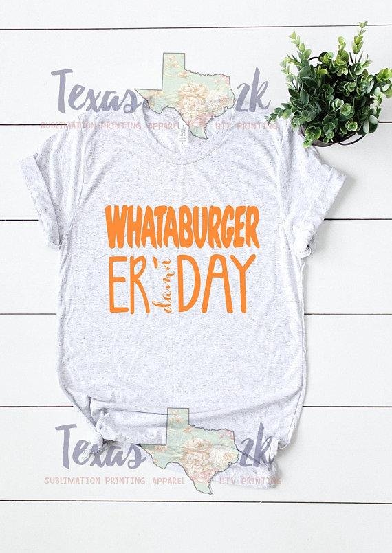 9b4ec74e TShirt - Bella Canvas - Whataburger - Texas - Er Damn Day - Love Whataburger