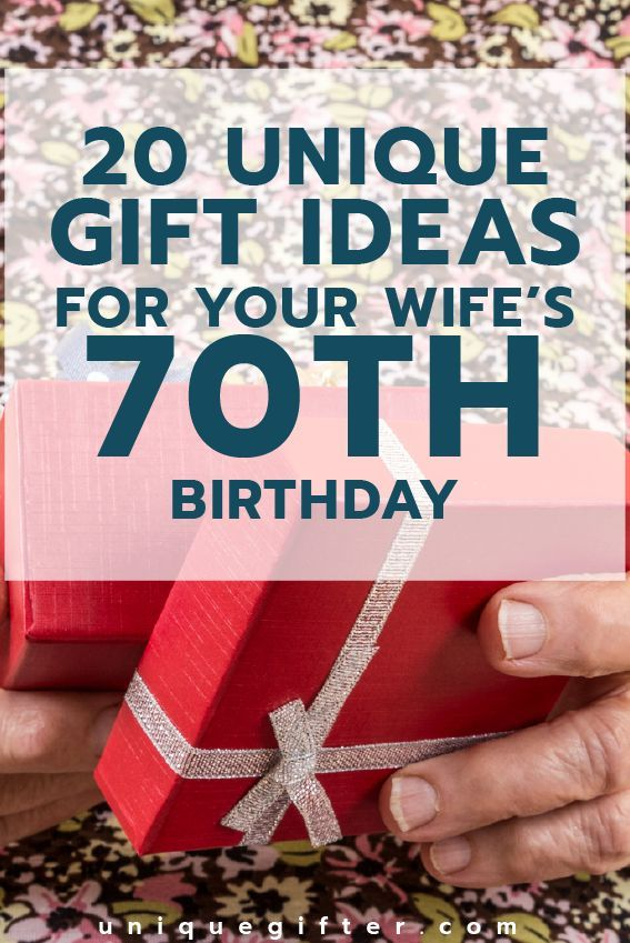 70th Birthday Gift Ideas For Your Wife