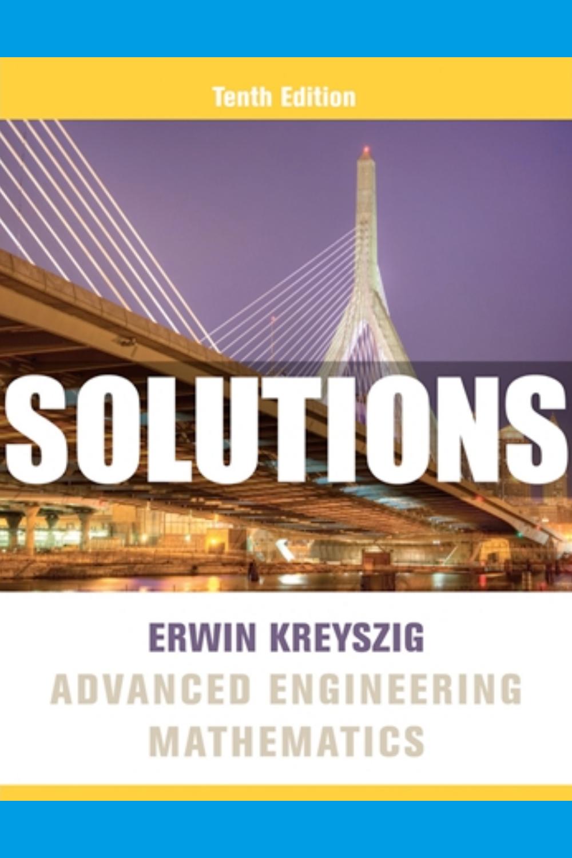 Solutions Manual For Advanced Engineering Mathematics 10th Edition Kreyszig