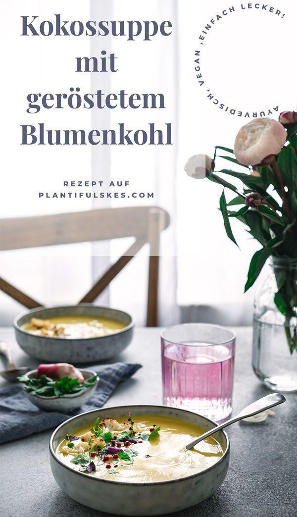 Ayurvedische Kokossuppe vegetarisch, mit Kurkuma und geröstetem Blumenkohl