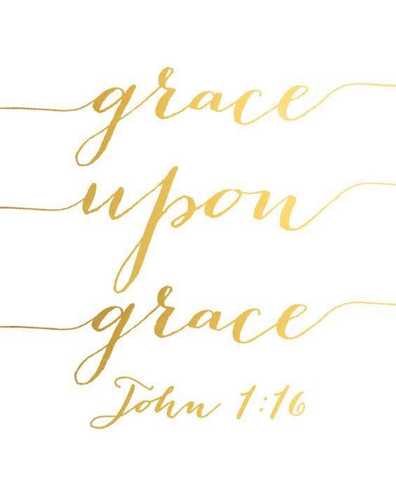 Grace Upon Grace Bible Verses Faith Pinterest