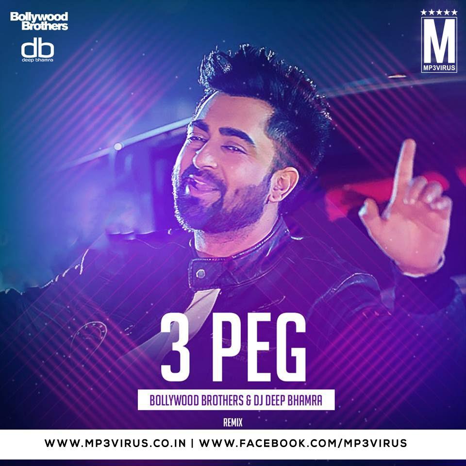 3 Peg Bollywood Brothers Deep Bhamra Remix Latest Song 3 Peg Bollywood Brothers Deep Bhamra Remix Dj Song Free Hd Song 3 Peg Dj Songs Dj Remix Remix