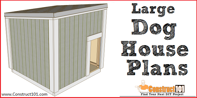 Large Dog House Plans Free Pdf Download Construct101 Large Dog House Plans Large Dog House Insulated Dog House