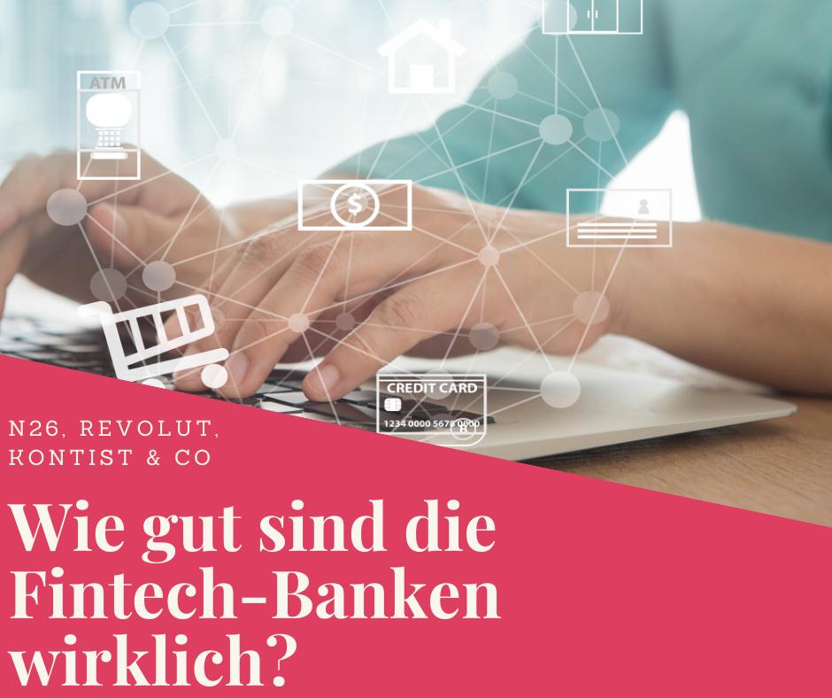 Neobanken In Deutschland Wie Gut Sind Die Fintech Konten Von N26 Co Wirklich In 2020 Girokonto Bank Deutschland