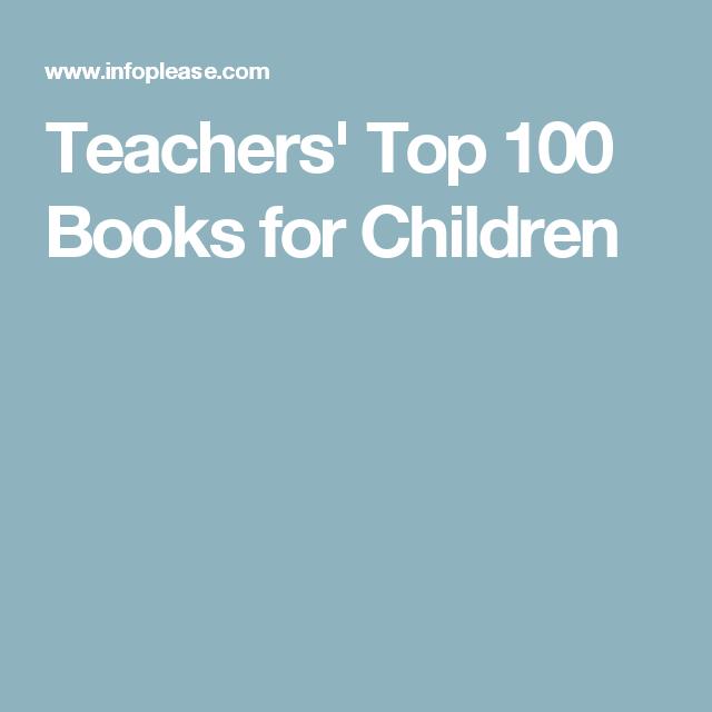 Teachers' Top 100 Books for Children