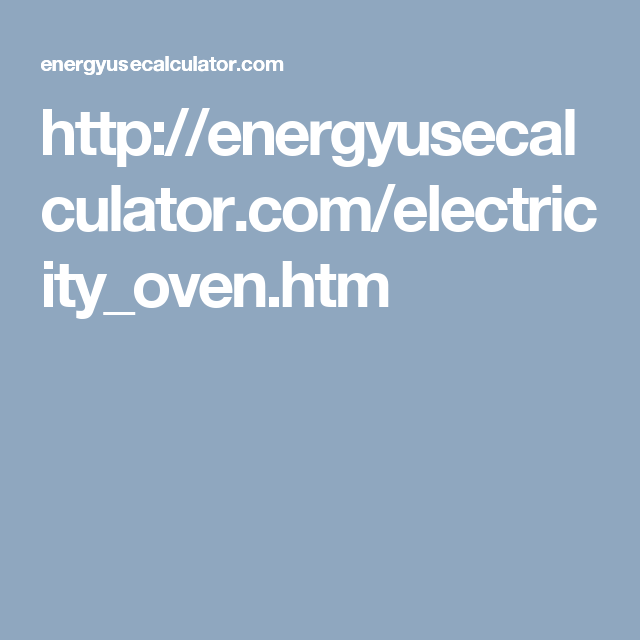 http://energyusecalculator.com/electricity_oven.htm
