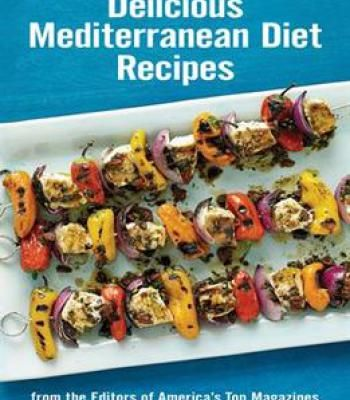 Delicious mediterranean diet recipes from the editors of delicious mediterranean diet recipes from the editors of americas top magazines pdf forumfinder Image collections