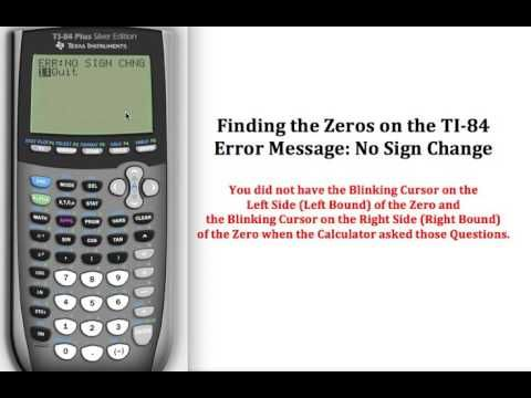 Finding The Zeros On A Ti 84 Error Message No Sign Change Error Message Graphing Calculator Graphing Calculators