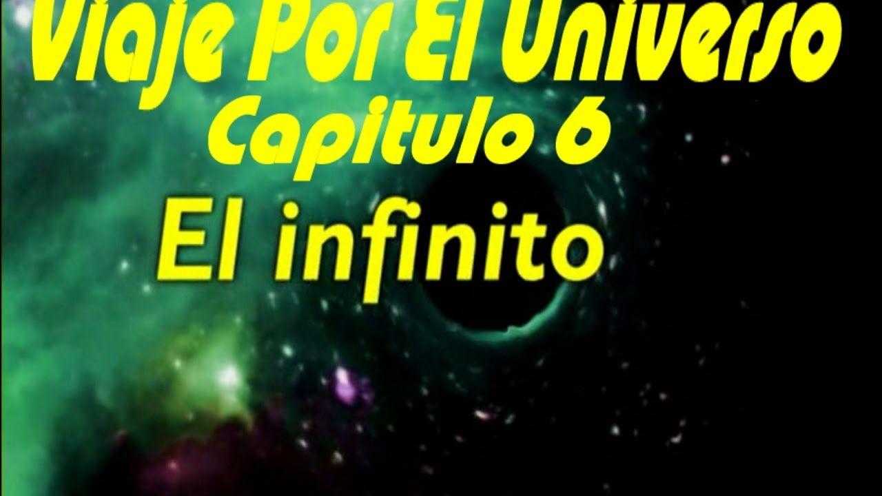 VIAJE POR EL UNIVERSO - EL INFINITO - CAPITULO 6 DOCUMENTAL DEL COSMOS