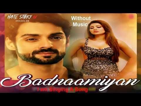 Badnamiyan Full Song Badnaamiyan Video Hate Story Iv Urvashi Raute
