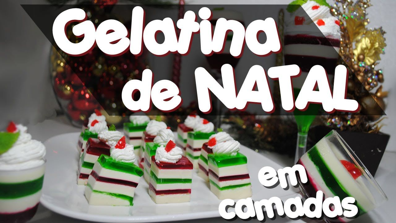 Como Fazer Gelatina Colorida em Camadas  -Especial de Natal