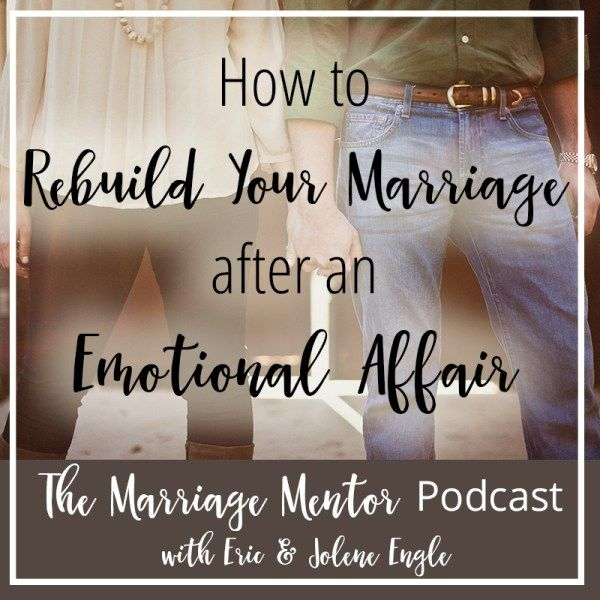 How to rebuild a marriage after an emotional affair