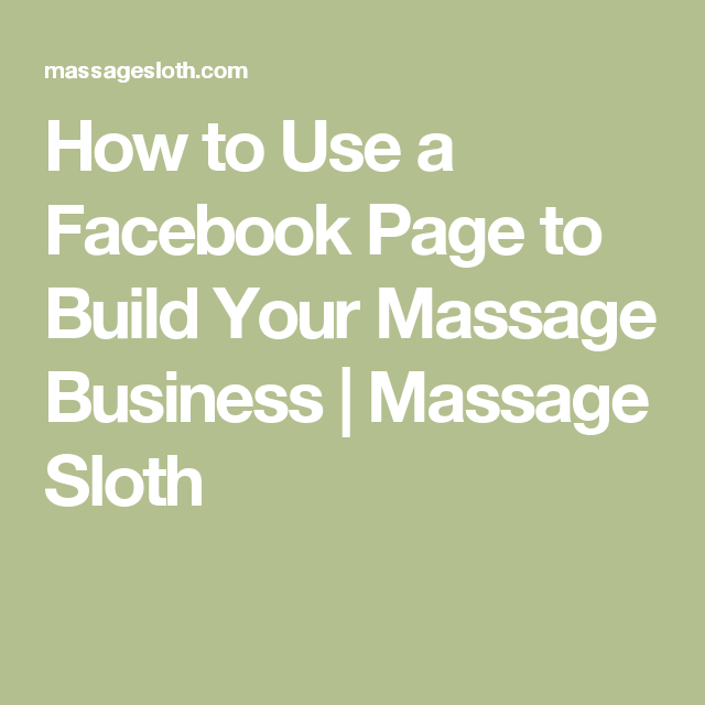 How to Use a Facebook Page to Build Your Massage Business | Massage Sloth