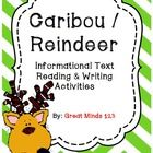 Reindeer / Caribou Common Core Non-Fiction Unit was created as a Common Core aligned non-fiction unit. There are activities for reading and underst...