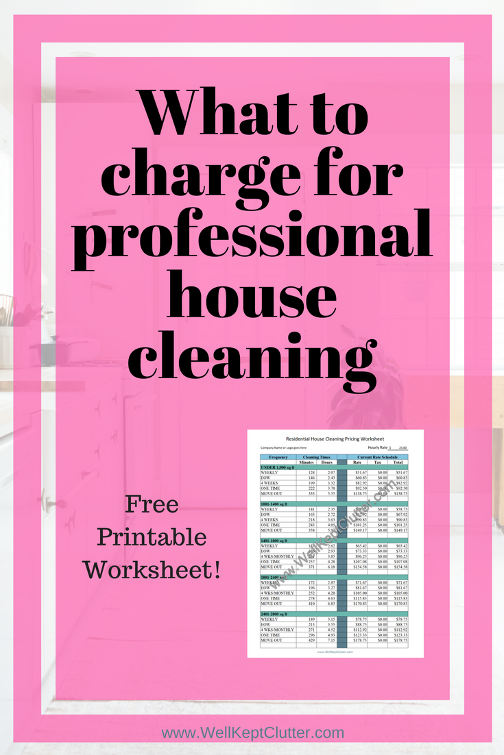 The Best Pricing Guide For Your Cleaning Service Well Kept Clutter Cleaning Business Cards House Cleaning Services House Cleaning Prices