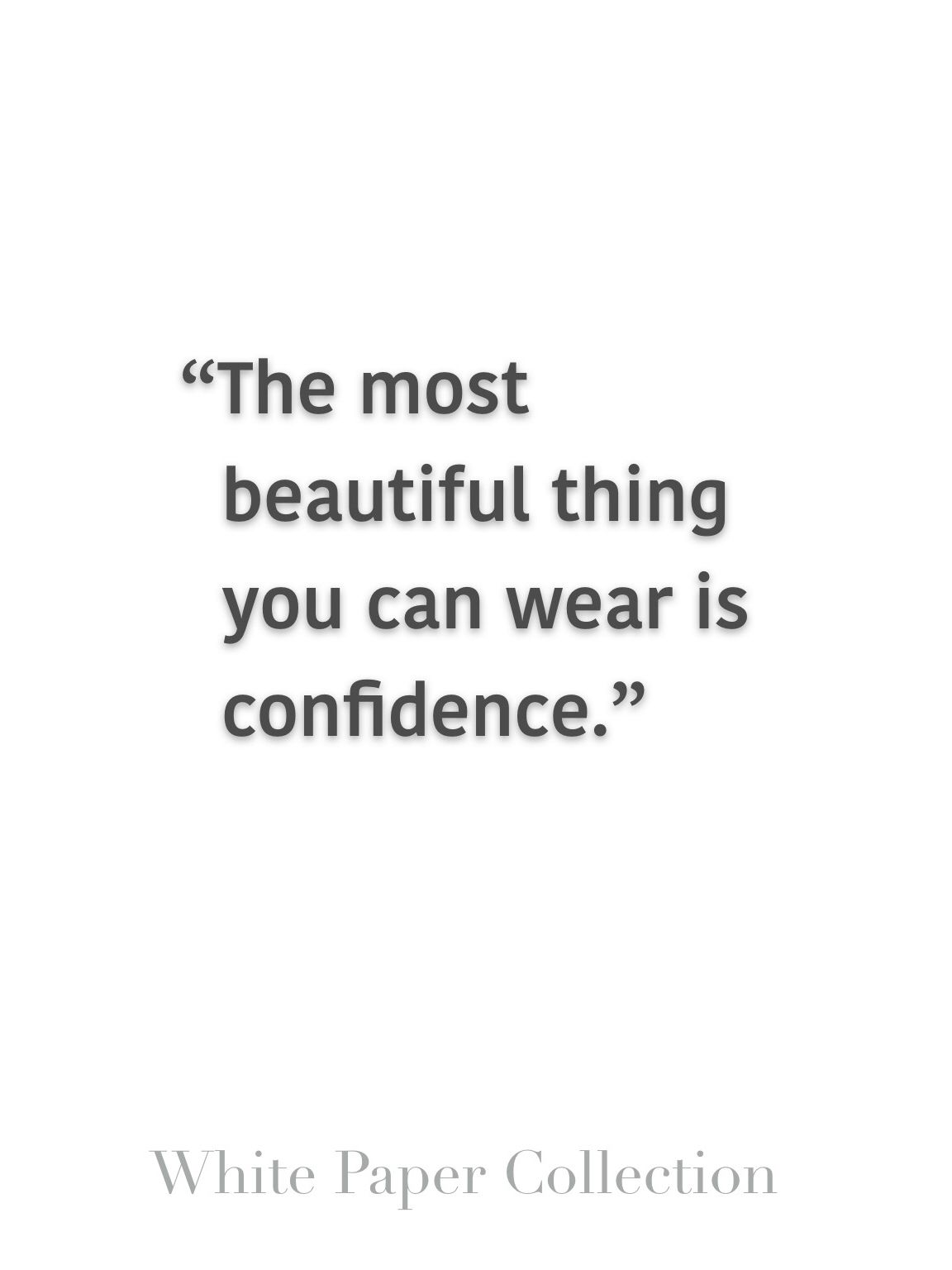 857b861f34 The most beautiful thing you can wear is confidence.  inspirationalquote
