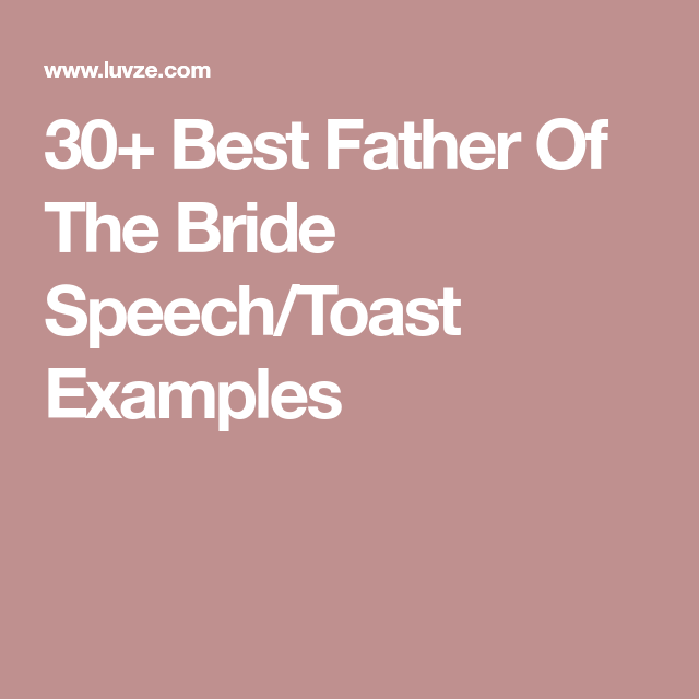 30 best father of the bride speech toast examples pinterest