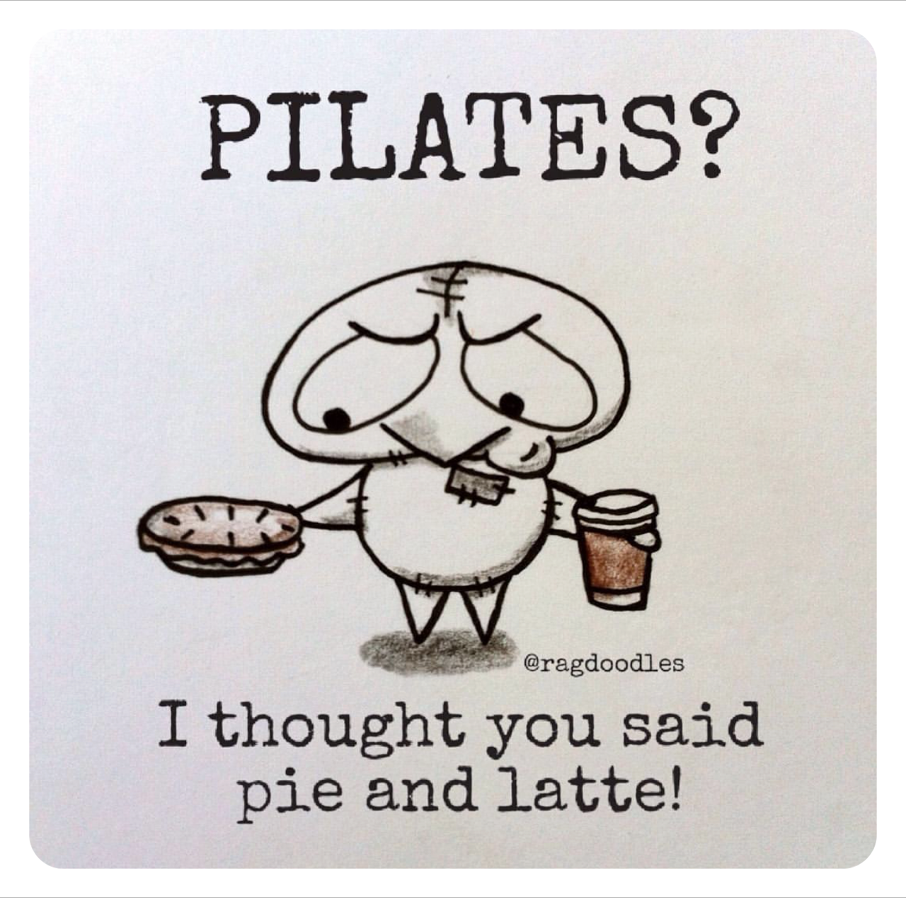 189a9163dce4dbf31d16972b71421eff ragdoodles meme cartoon relatable quote drawing funny pilates i