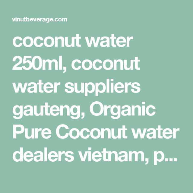 coconut water 250ml, coconut water suppliers gauteng, Organic Pure Coconut water dealers vietnam, pearl royal coconut water wholesale, PP bottle Coconut water factories Vietnam