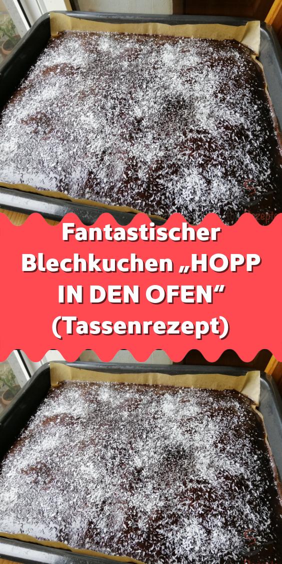 "Fantastischer Blechkuchen ""HOPP IN DEN OFEN"" (Tassenrezept)"