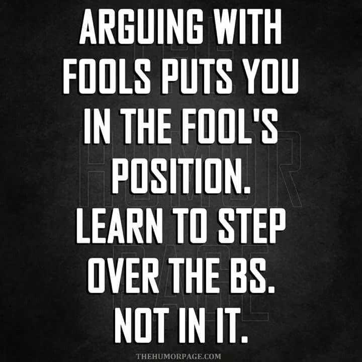 Arguing With Fools Words Of Wisdom Life Quotes Arguing