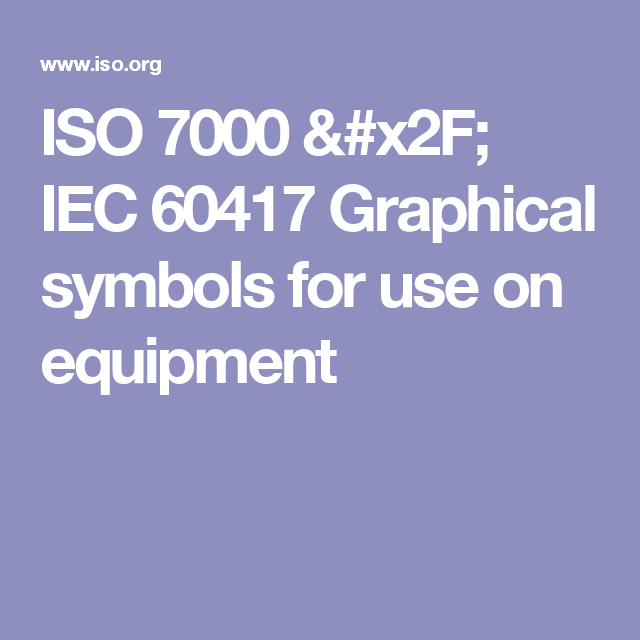Iso 7000 Iec 60417 Graphical Symbols For Use On Equipment 101