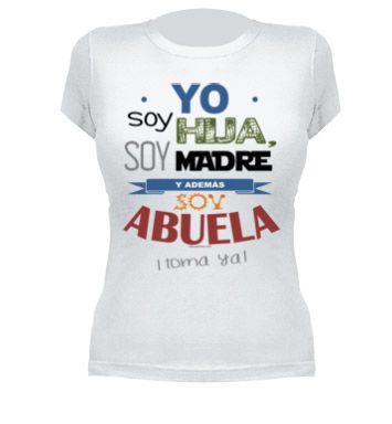 b067749687e Yo soy HIJA, SOY madre y ahora Soy ABUELA playeras personalizadas Frases  Para Sobrinos,