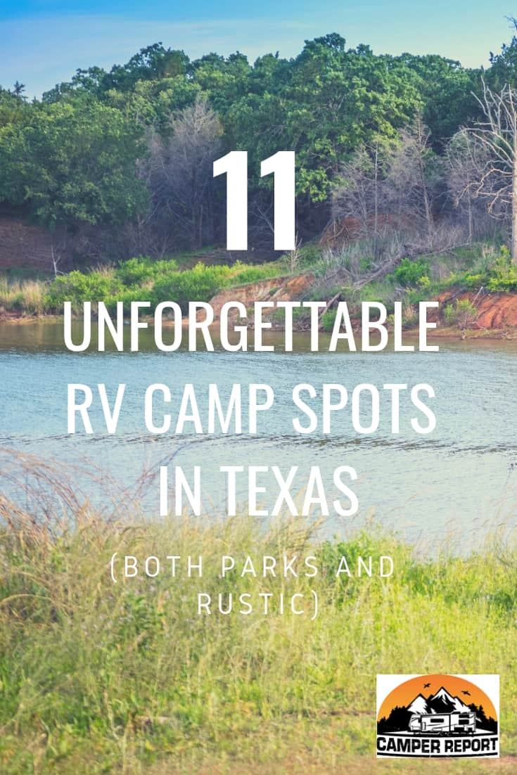 17 Unforgettable Rv Camp Spots In Texas Both Parks And Rustic Camper Report In 2020 Camping In Texas Rv Travel Destinations Travel Trailer Camping