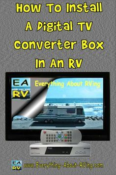 How To Install A Digital TV Converter Box In An RV By Alan Wiener Editor/Owner of Everything About RVing. When purchasing the converter boxes, make sure that they include the option of... Read More: http://www.everything-about-rving.com/how-to-install-a-digital-tv-converter-box-in-an-rv.html Happy RVing! #rving #rv #camping #leisure #outdoors #rver #motorhome #travel