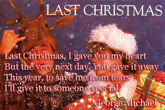 Last Christmas I Gave You My Heart But The Very Next Day You Gave It Away This Year To Save Read More Christmas Love Quotes Last Christmas Picture Quotes