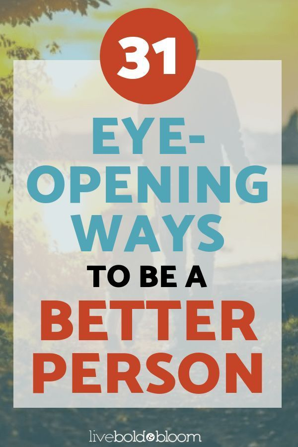 See Every Day As An Opportunity To Better Yourself: How To Be A Better Person: 31 Ways To Grow As A Person