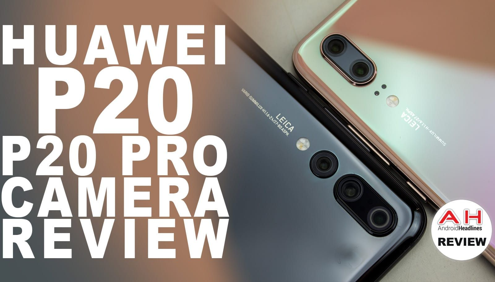 Video: Huawei P20 & P20 Pro Camera Review - The New Champs | A-I-I