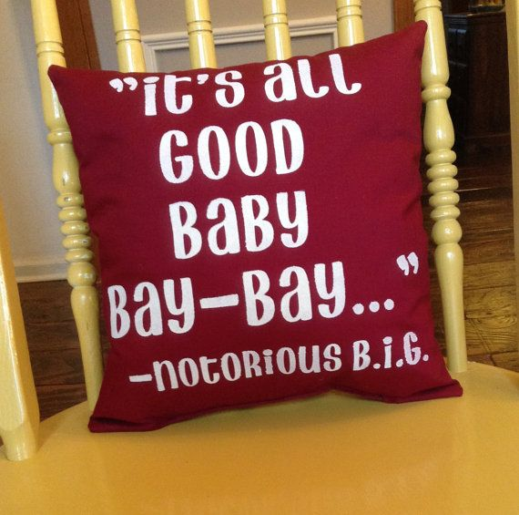 Notorious B I G Pillow It S All Good Baby Bay Bay
