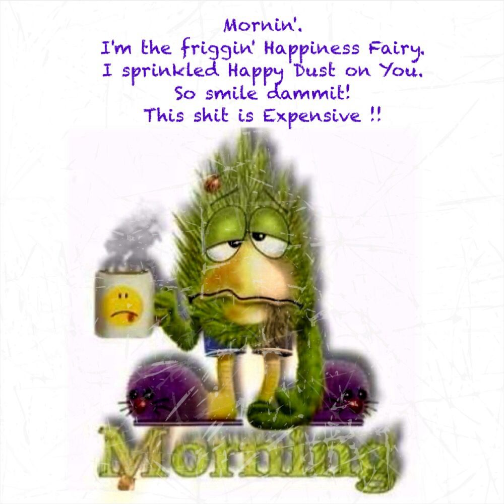 A Giggle For Friends Starting The Day Out Without Their Smile Funny Good Morning Quotes Morning Quotes Funny Cute Good Morning Quotes