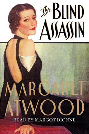 The Blind Assassin by Margaret Atwood | PenguinRandomHouse.com: Books #margaretatwood