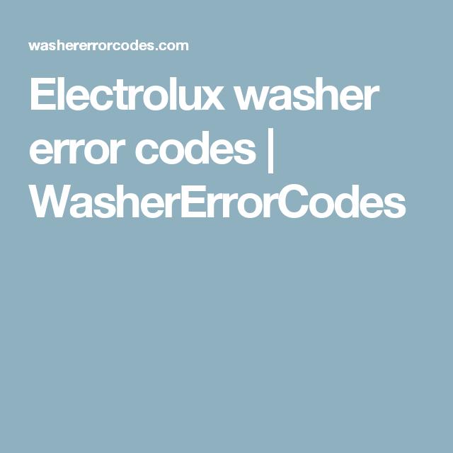 Electrolux washer error codes   WasherErrorCodes   WASHER AND DRYERS