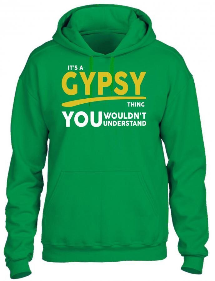 its a gypsy thing 1 HOODIE