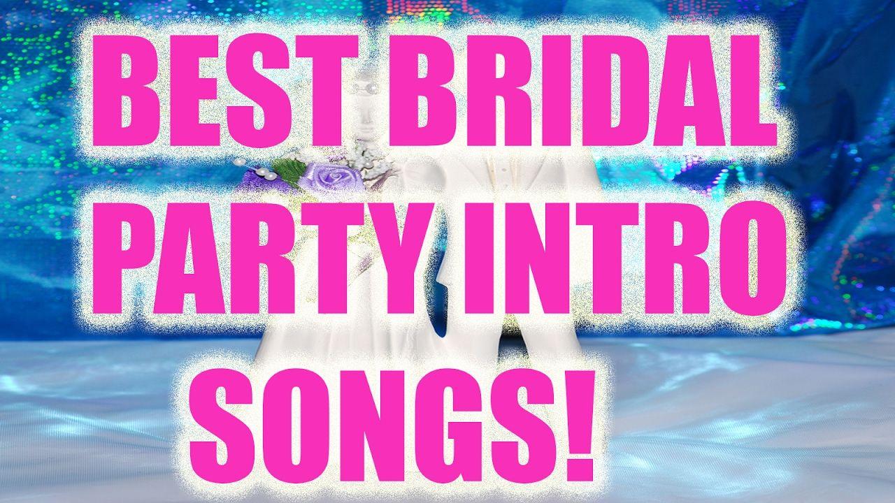 bride entrance songs fun bridal party introduction songs