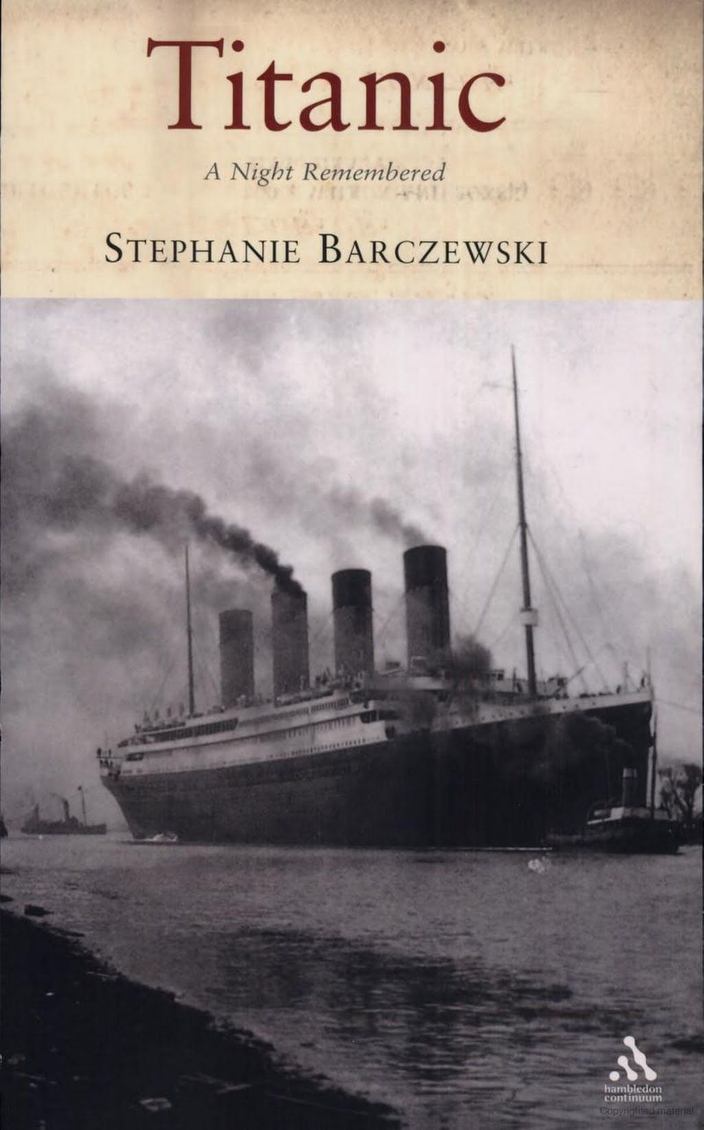 Libro Titanic Titanic A Night Remembered Stephanie Barczewski Google Books