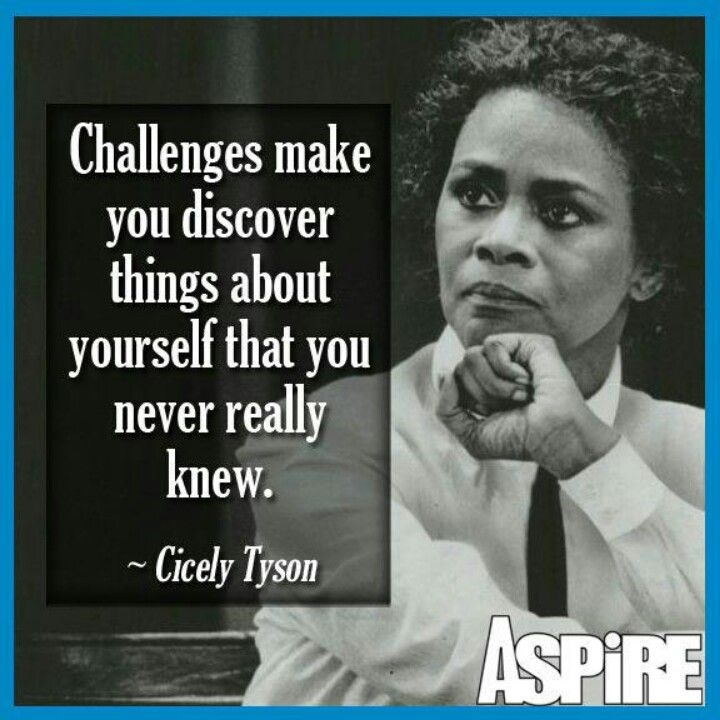 Quotes By Black Women Cicely Tyson  Naturally Yours  Pinterest  Wise Words Wisdom And .