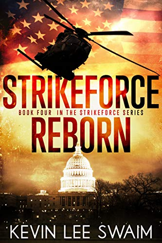 Strikeforce Reborn Project Strikeforce Book 4 Kindle Edition By Swaim Kevin Lee Mystery Thriller Suspense Kindle Ebooks Amazo Kevin Lee Books Ebooks