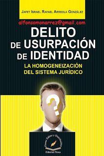 LIBROS EN DERECHO: DELITO DE USURPACIÓN DE IDENTIDAD LA HOMOGENEIZACI...