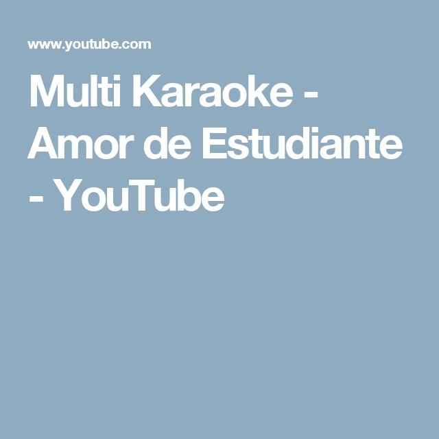 Multi Karaoke - Amor de Estudiante - YouTube