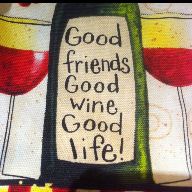 Good Friends Good Wine Good Life Wine Quotes Wine Funnies Adorable Quote About Great Friends And Wine