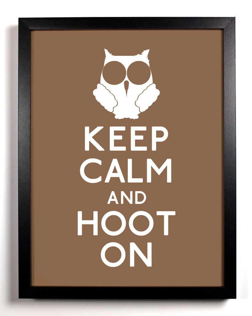 i want this    keep calm and hoot on  owl  8 x 10 print