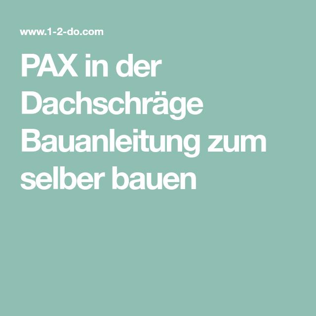 PAX In Der Dachschräge Bauanleitung Zum Selber Bauen
