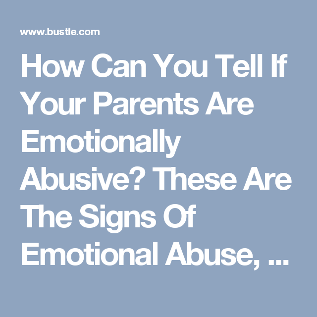 Signs of a verbally abusive parent