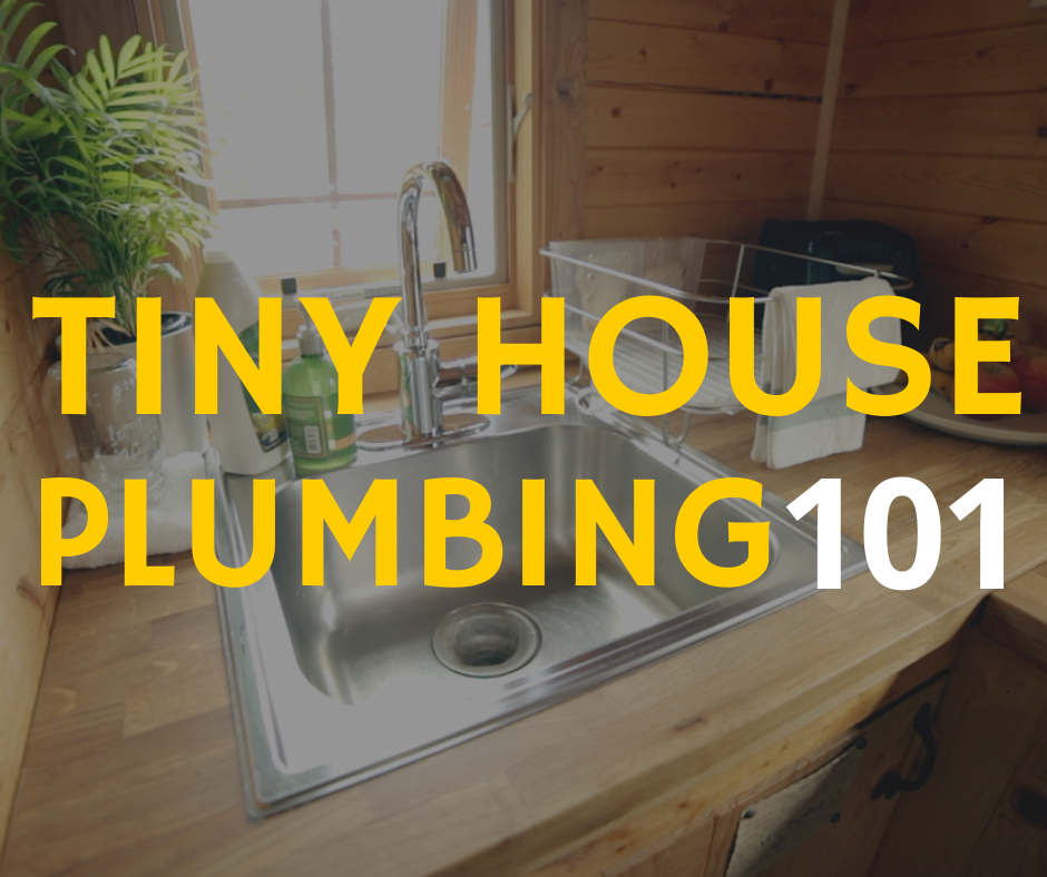 Tiny House Plumbing 101 Choose the right tiny house plumbing and water system option for you.   #tinyhouse #tinyhouseonwheels #tinyhome